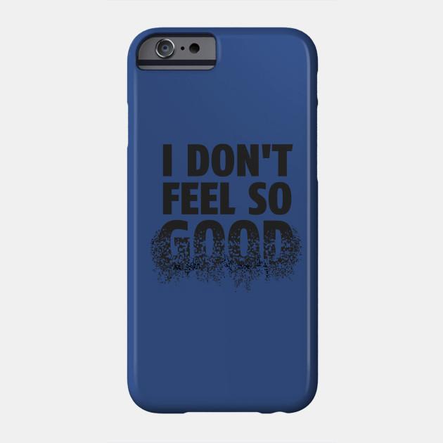 new product c7037 3dd10 I Don't Feel So Good...
