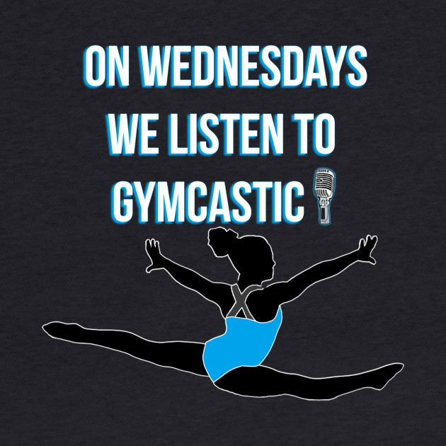 On Wednesdays We Listen To Gymcastic