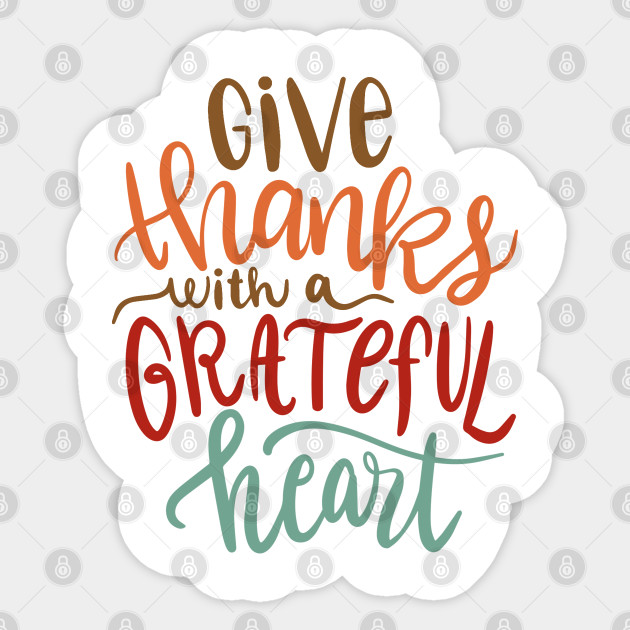 Give Thanks With A Grateful Heart Blessed Fall Shirts Women Fall Thankful Womens Tee Halloween Tee Thanksgiving Tee Give Thanks With A Grateful Heart Sticker Teepublic