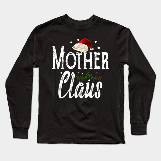 Mother Claus Christmas Family Matching Pajama Long Sleeve T-Shirt