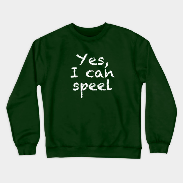 Yes, I Can Speel Spell