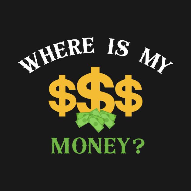 Where Is My Money?, Money Shirt