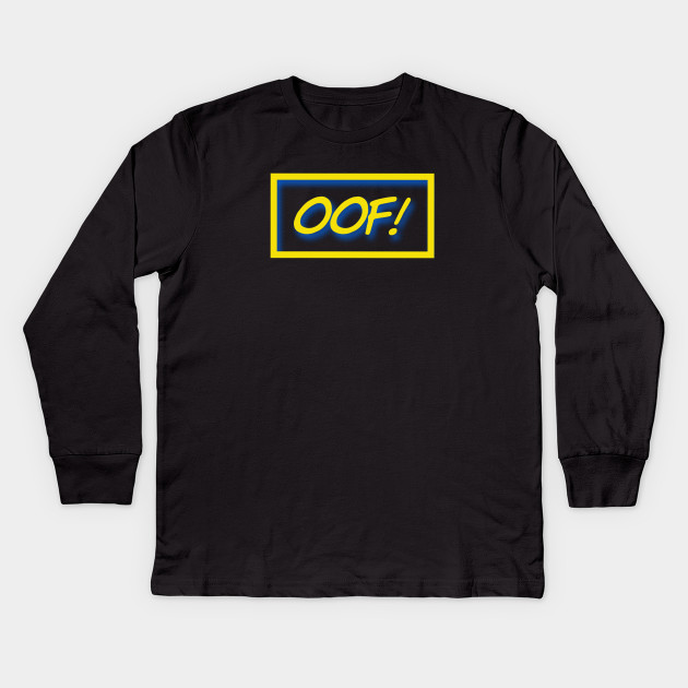 Oof Gamer Quote Oof Kids Long Sleeve T Shirt Teepublic