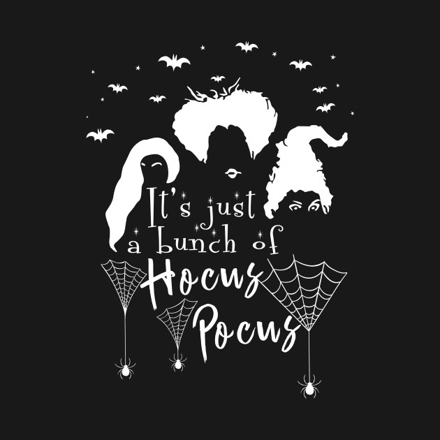 1dc06397b82 It s Just A Bunch Of Hocus Pocus - Halloween Hair Tshirt - Its Just ...