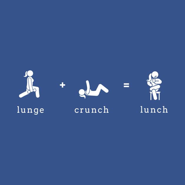 Lunge + Crunch = Lunch