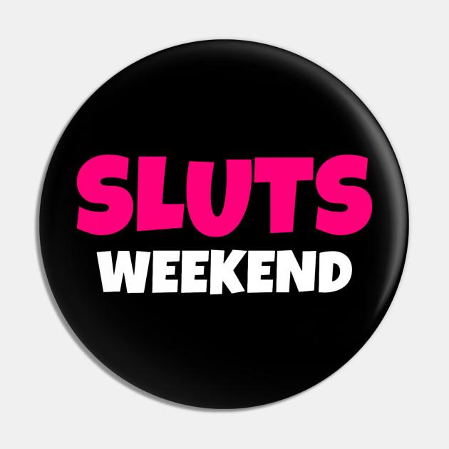 Slut Sluts Party Weekend Friends Funny Drinking
