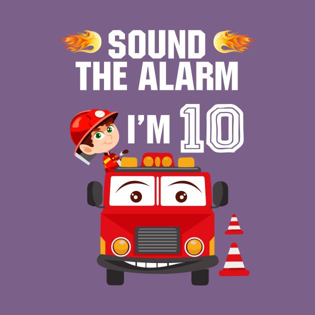 bcfeff42 Birthday Boy Shirt for 10 Year Old - 10th Sound the Alarm - Gift Idea - T- Shirt | TeePublic