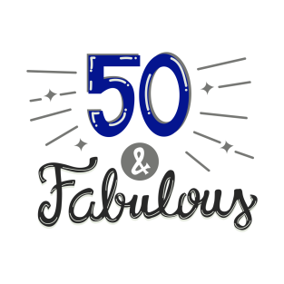 Fifty And Fabulous T Shirt