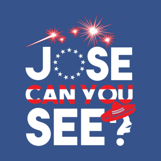 Jose Can You See? t-shirts