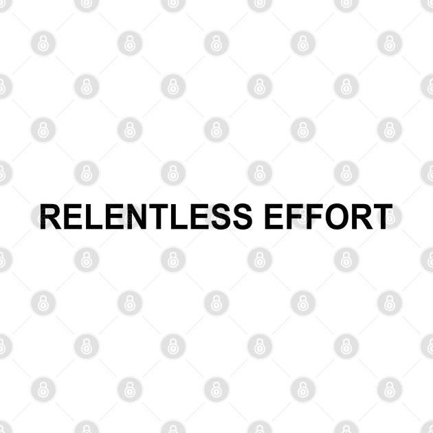 Relentless Effort | GV