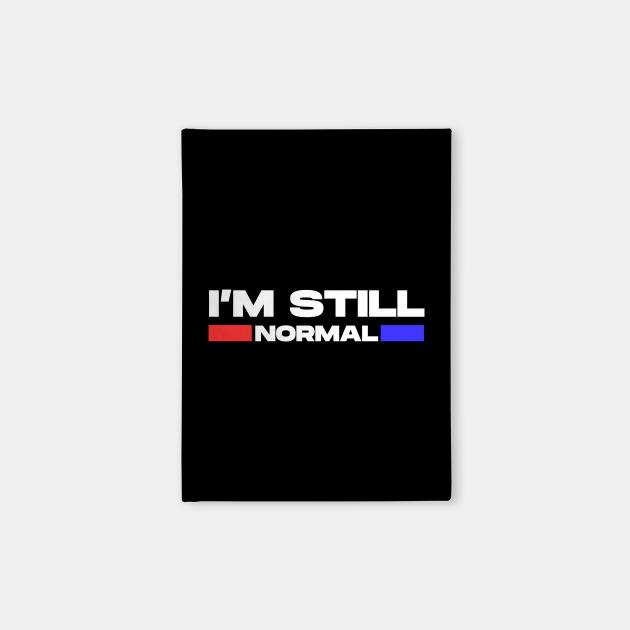 I'm Still Normal