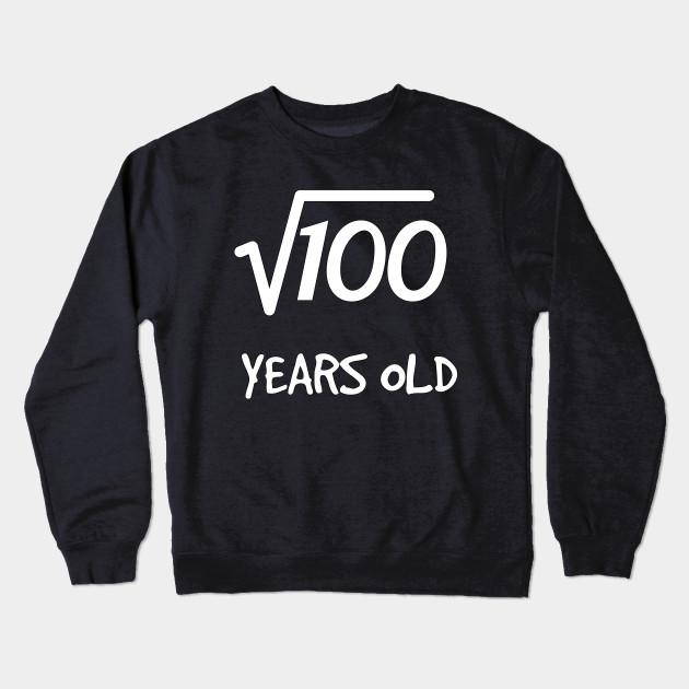 Square Root Of 100 10th Birthday 10 Years Old Boy Girl Crewneck Sweatshirt