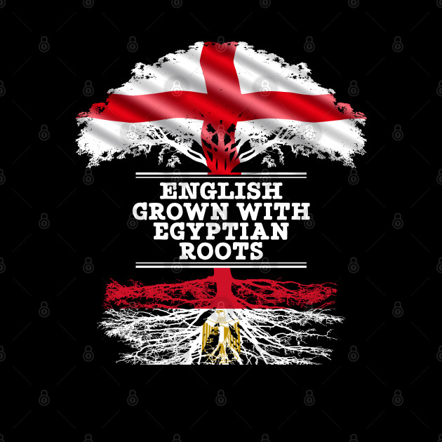 English Grown With Egyptian Roots - Gift for Egyptian With Roots From Egypt