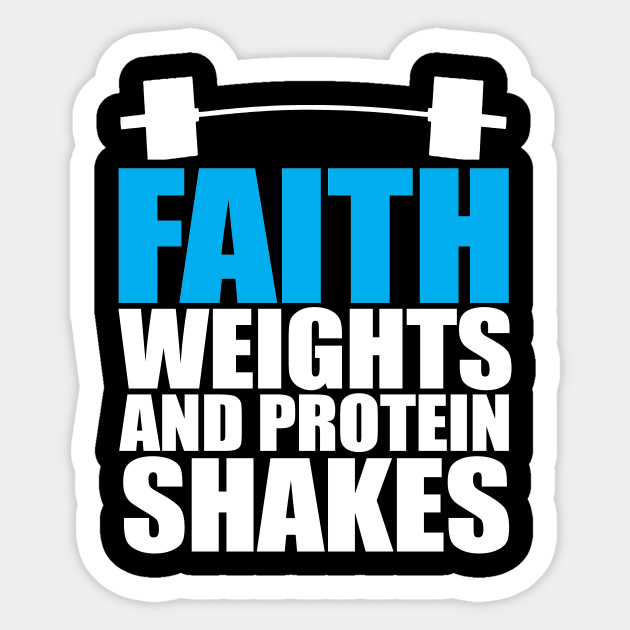 Faith Weights And Protein Shakes Workout Clothes Sticker Teepublic