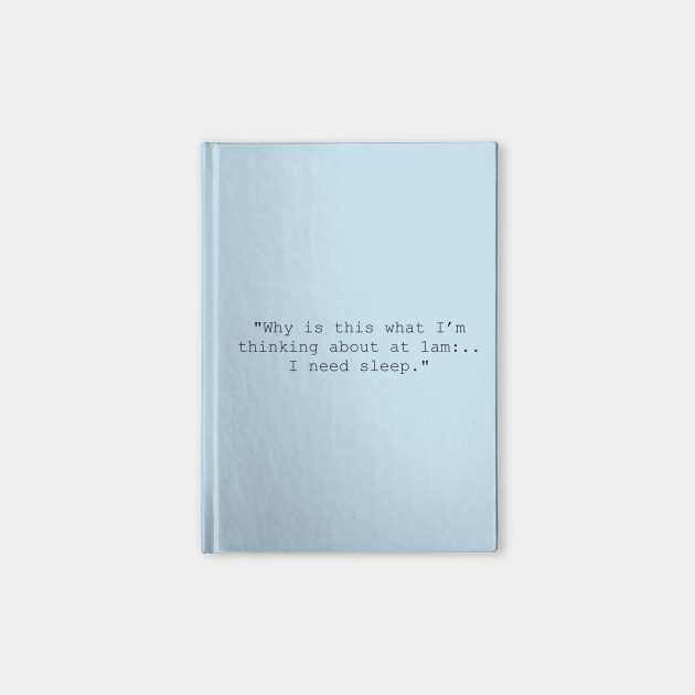 Late Night Thoughts Quotes Notebook Teepublic