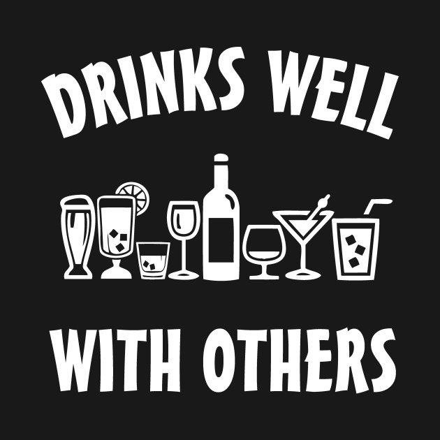 d99f98c80bc347 Drinks well with others - Drinking - Tank Top