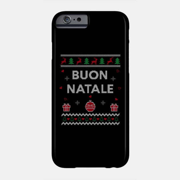 Merry Christmas Italian Ugly Christmas Gift Buon Natale Design Phone Case