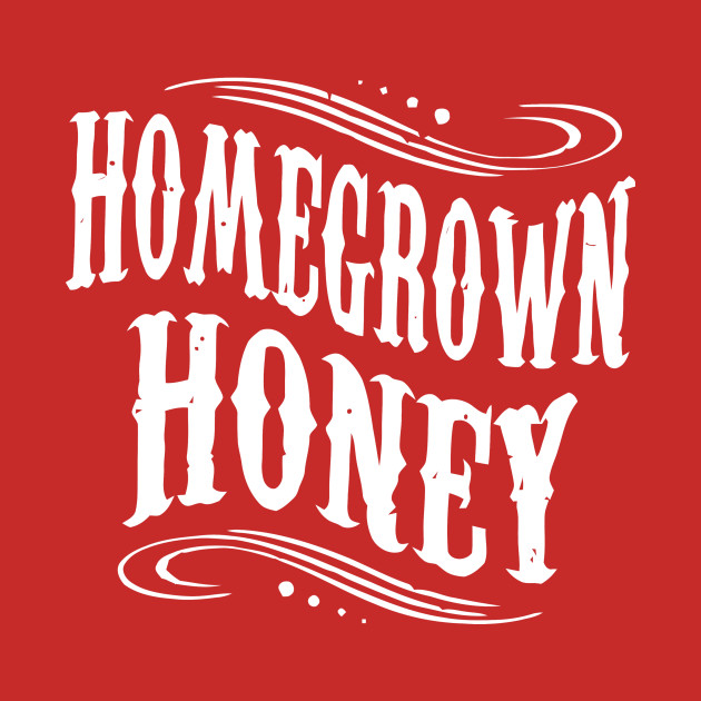 Homegrown Honey!