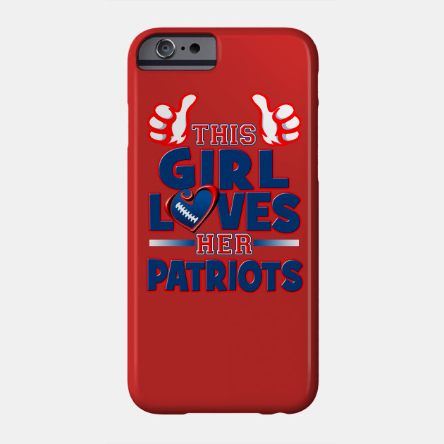 This Girl Loves Her Patriots Football - New England Patriots - Phone ... 965843380