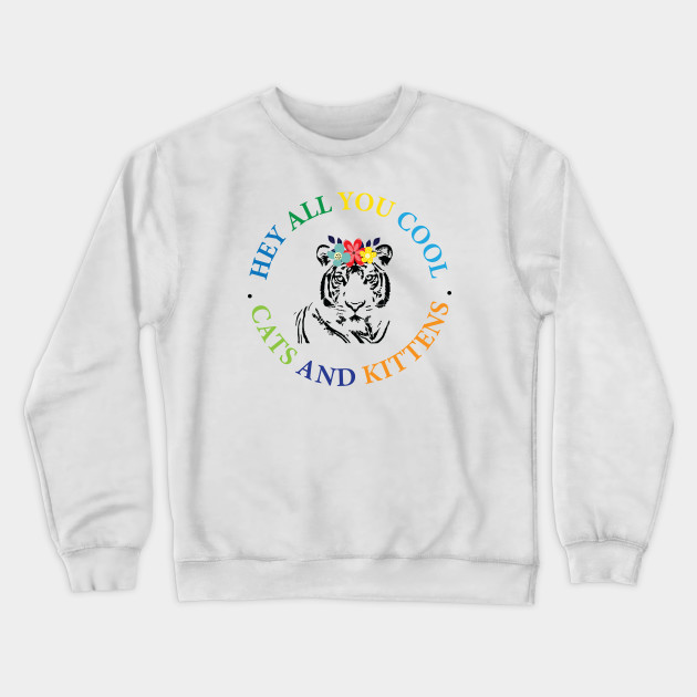 zerogravitee Hey All You Cool Cats /& Kittens Crewneck Sweatshirt