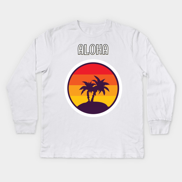 b6fb4fad Aloha Hawaii Retro - Hawaii - Kids Long Sleeve T-Shirt | TeePublic
