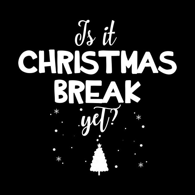 It Christmas.Is It Christmas Break Yet