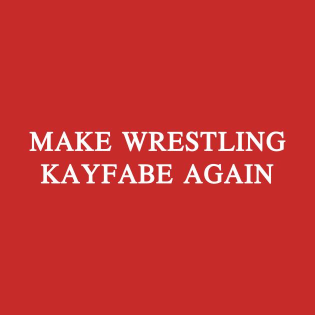 Make Wrestling Kayfabe Again