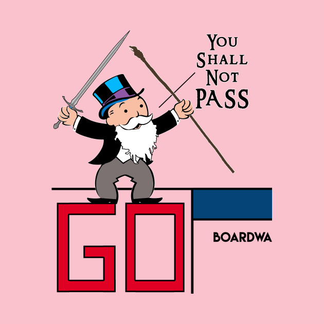 a2d2e8d0 You Shall Not PASS!!! - Lord Of The Rings - T-Shirt | TeePublic