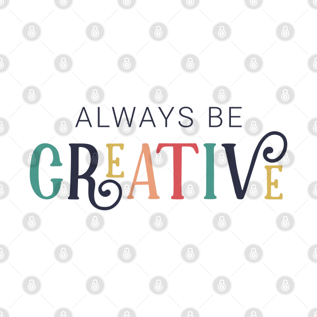 Always Be Creative Cute Colorful Style