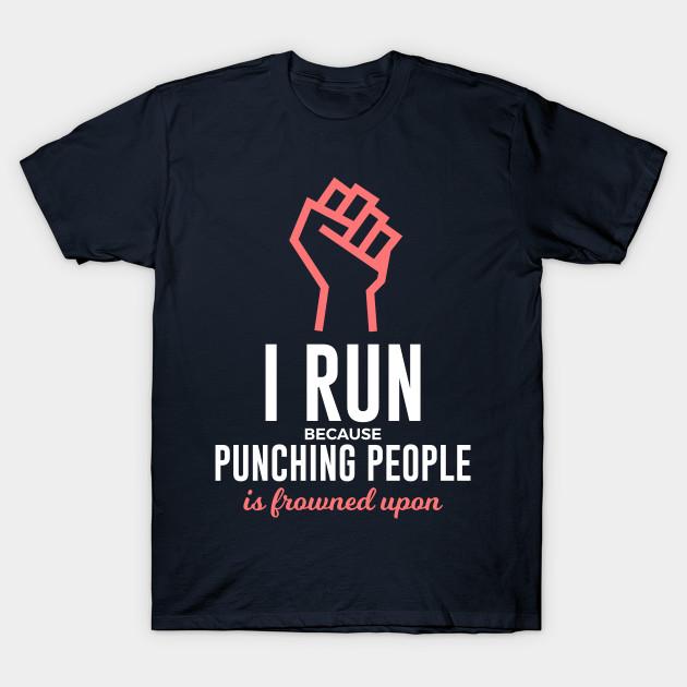 912313ed5 Can Run Can't Punch Funny Design - Running - T-Shirt | TeePublic