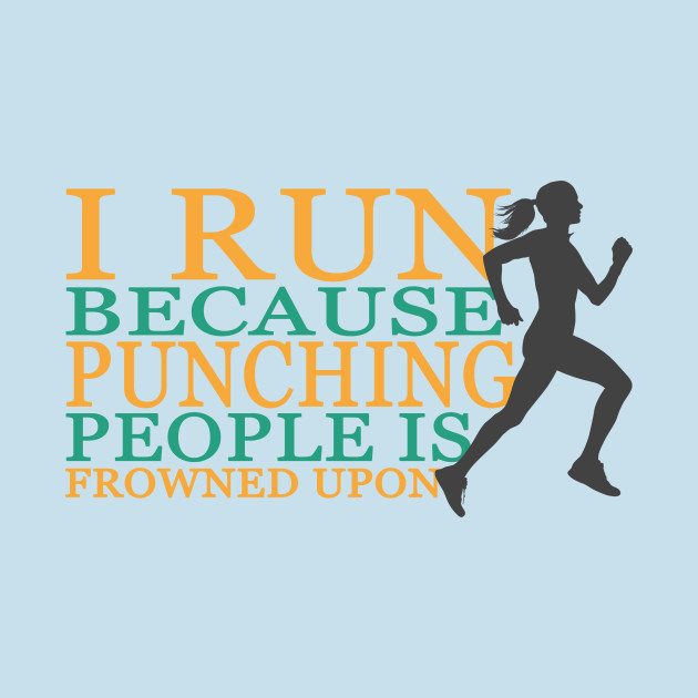 1af257265 I Run - punching people funny design for Woman - Running - T-Shirt ...