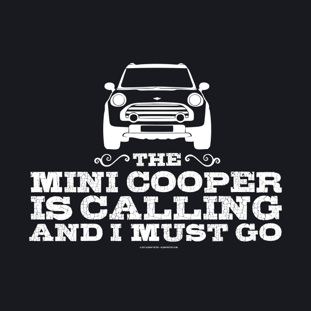 The Mini Cooper is calling and I must go