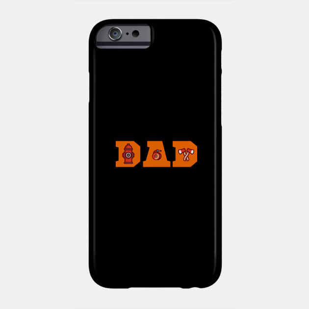 Firefighter Dad Fathers Day Firefighter Gift Phone Case