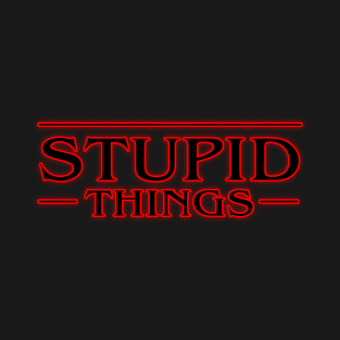 Stupid-Things