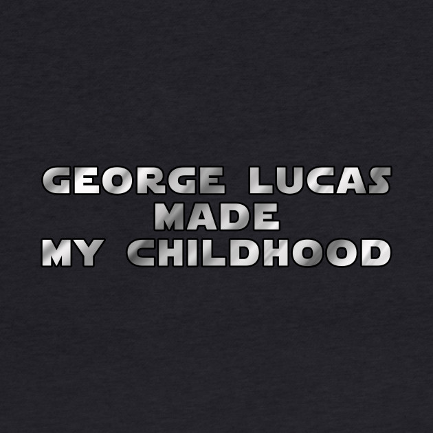 George Lucas MADE My Childhood