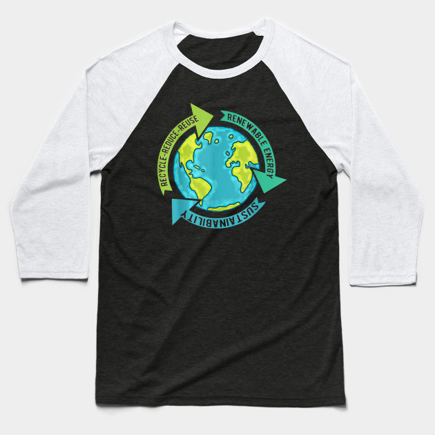 Earth Sustainability - Renewable Energy - Save Earth T-Shirt Baseball T-Shirt