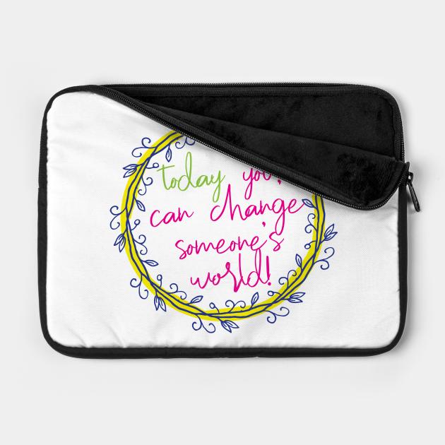 Change someone's world