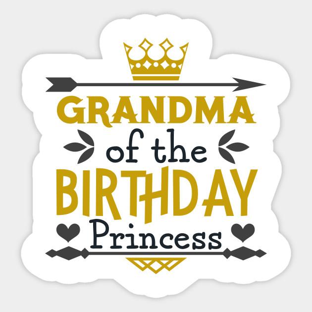 Grandma Of Birthday Princess Bday Girl Party Matching Gifts