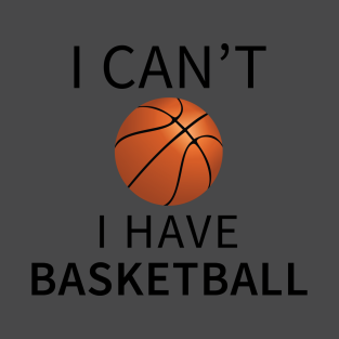 Funny Basketball With Sayings T-Shirts | TeePublic