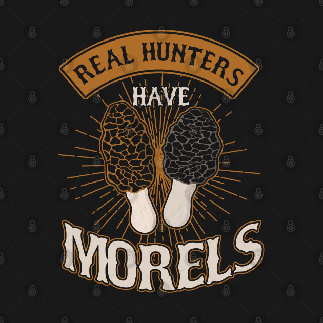 Morel Mushrooming Mushroom Hunting Real Hunters Morels Gift