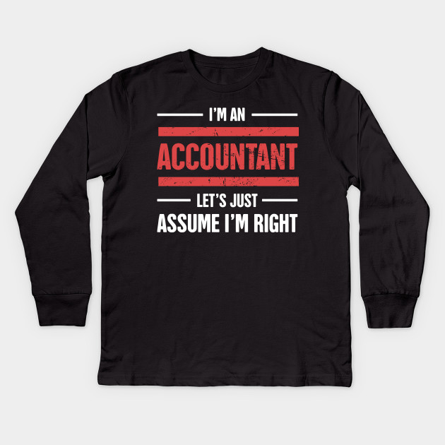 bac07781a Funny Accounting Design - Gift For Accountants Kids Long Sleeve T-Shirt