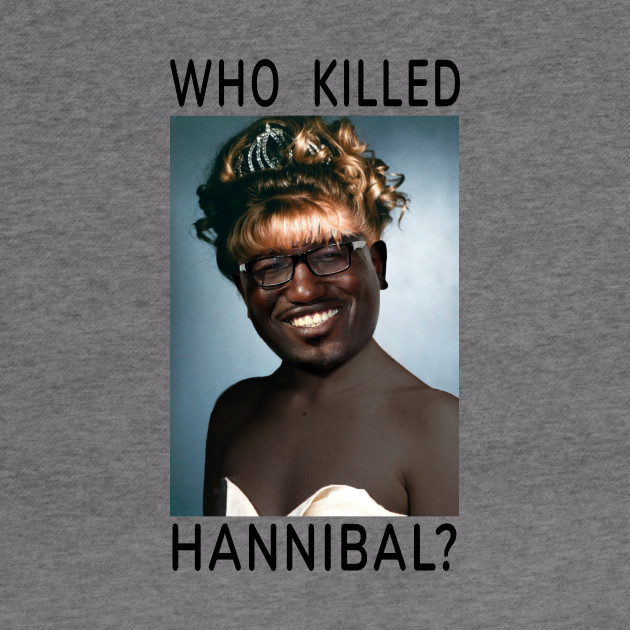 Who Killed Hannibal?