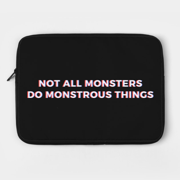 Not All Monsters - Teen Wolf Quote