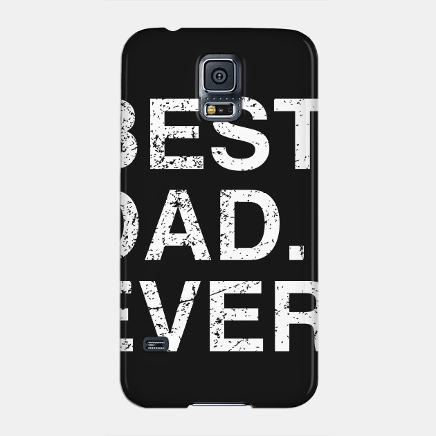 Mens Best Dad Ever Fathers Day Birthday Gift Idea Phone Case New
