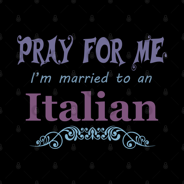 Pray for me I'm to an married Italian