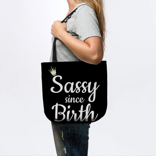 Sassy Since Birth Southern Charm