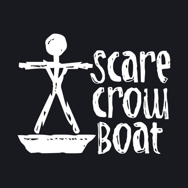ScareCrow Boat