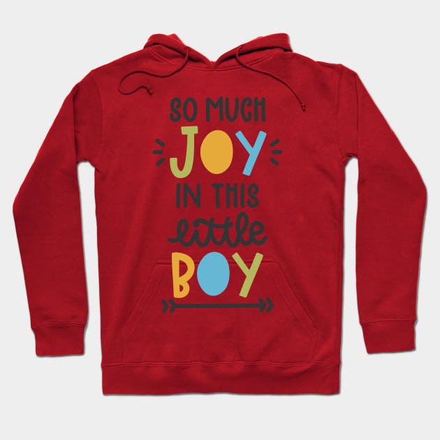 289077008bb So much joy in this little boy - Apparel - Hoodie