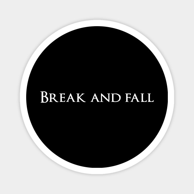 Break and fall
