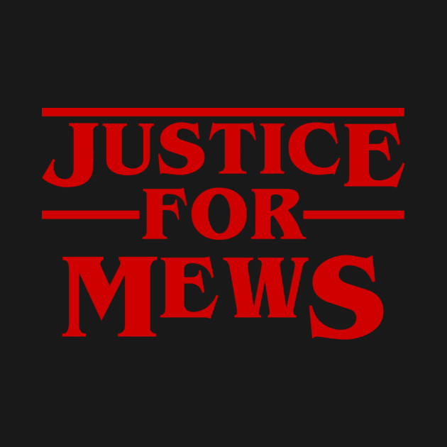 Stranger Things | Justice for Mews | Title font